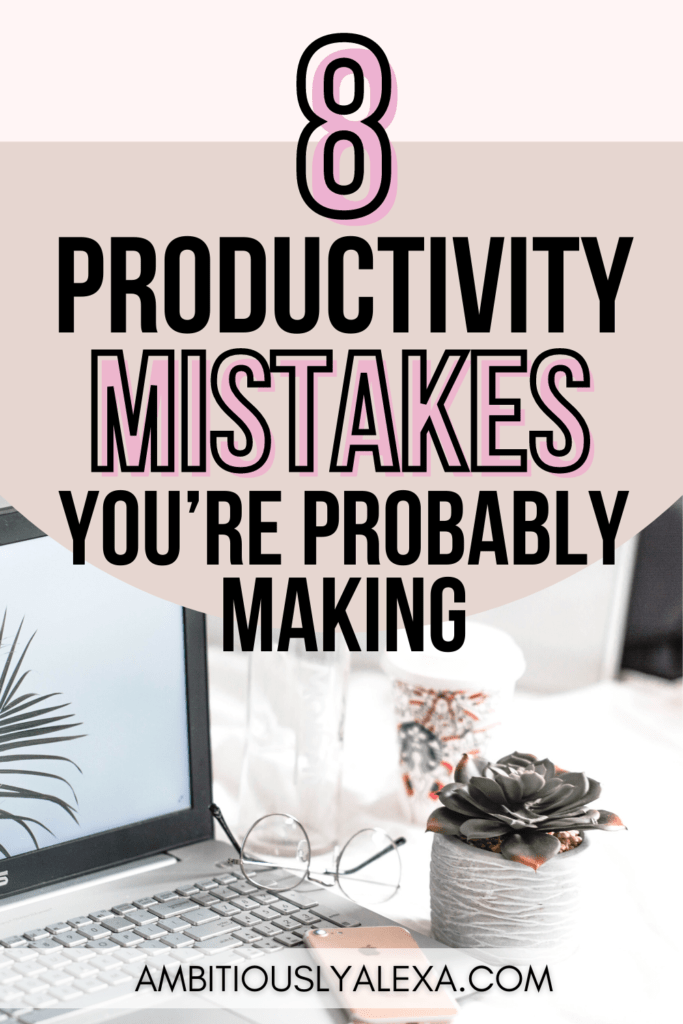 common productivity mistakes