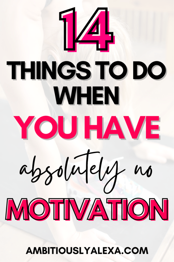 what to do when you have no motivation in life